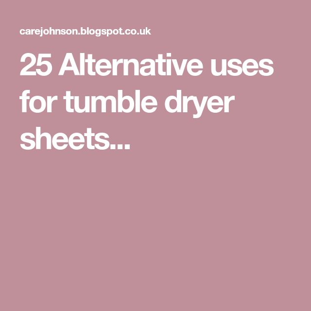 25 Alternative uses for tumble dryer sheets...