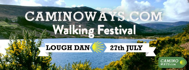 We celebrate St James Day this year with a walking festival in the Wicklow Mountains, join us! #caminofestirl