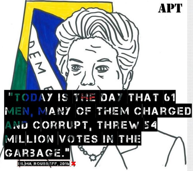 "Dilma Rousseff quote about her impeachment ""today is the day that 61 men, many of them charged and corrupt, threw 54 million votes in the garbage"". #Brazil #Brasil #corruption #impeachment #dilma #dilmarousseff #awakeposttruth"