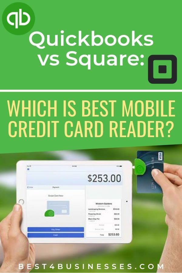 Which Is The Best Mobile Credit Card Reader For Your Business Square Or Quickbooks Read Reviews From Credit Card Readers Mobile Credit Card Credit Card App