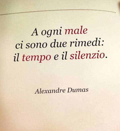 . #male #tempo #silenzio #dumas #citazioni #quotes