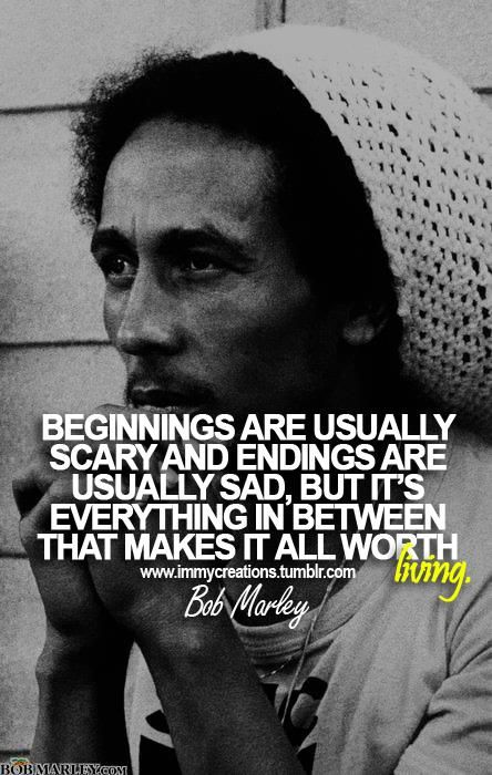 Beginnings are usually scary and endings are usually sad