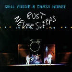 Neil Young and Carzy Horse - Rust Never Sleeps