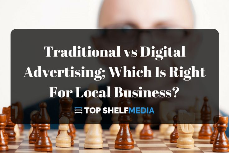 Traditional vs Digital Advertising; Which Is Right For Local Business?