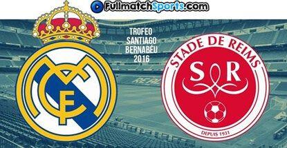 FULL MATCH Real Madrid vs Stade Reims Bernabeu Trophy 2016