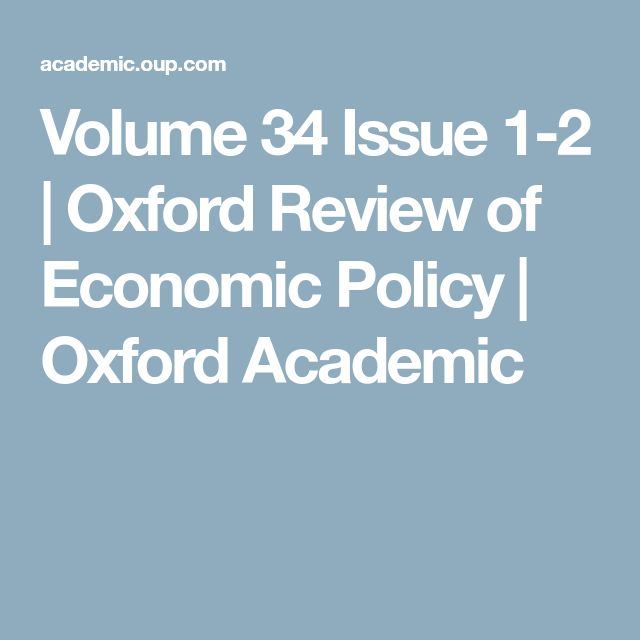 Volume 34 Issue 1-2   Oxford Review of Economic Policy   Oxford Academic