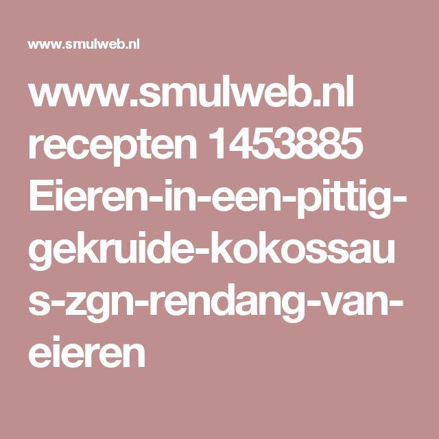 www.smulweb.nl recepten 1453885 Eieren-in-een-pittig-gekruide-kokossaus-zgn-rendang-van-eieren