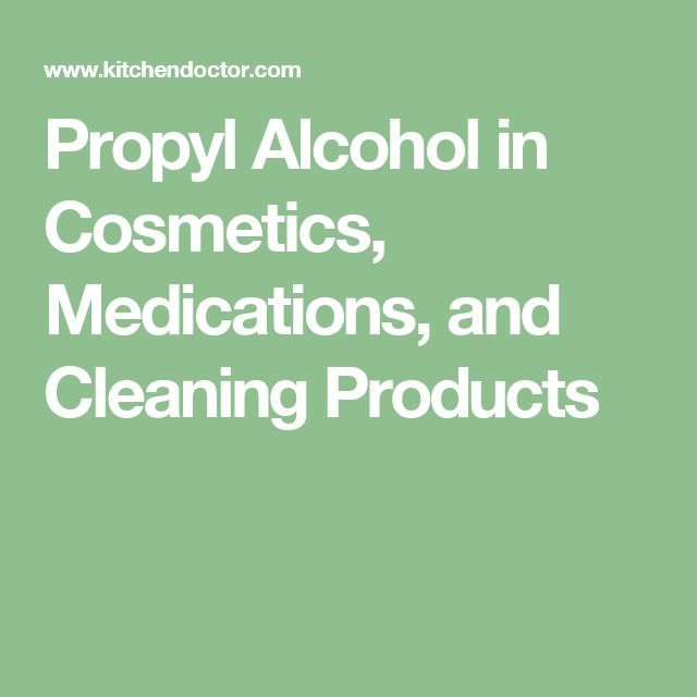 Propyl Alcohol in Cosmetics, Medications, and Cleaning Products