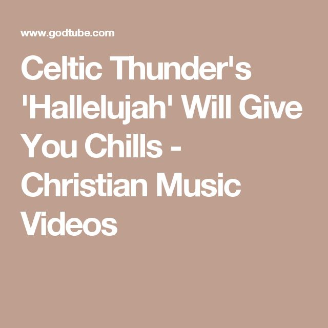Celtic Thunder's 'Hallelujah' Will Give You Chills - Christian Music Videos