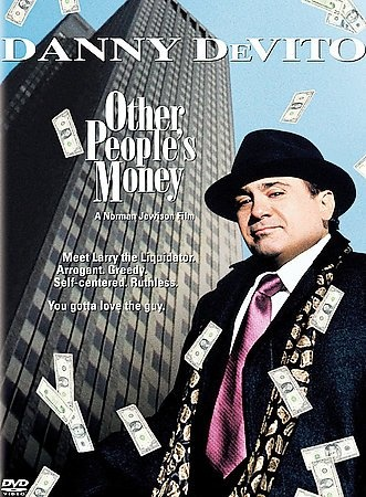 """Other People's Money [PN1997.2 .O844 2005] A corporate raider threatens a hostile take-over of a """"mom and pop"""" company. The patriarch of the company enlists the help of his wife's daughter, who is a lawyer, to try and protect Director:Norman Jewison Writers:Jerry Sterner (play), Alvin Sargent (screenplay) Stars:Danny DeVito, Gregory Peck, Penelope Ann Miller"""