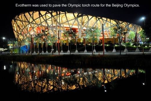 Evotherm was used to pave the Olympic torch route for the Beijing Olympic Games.