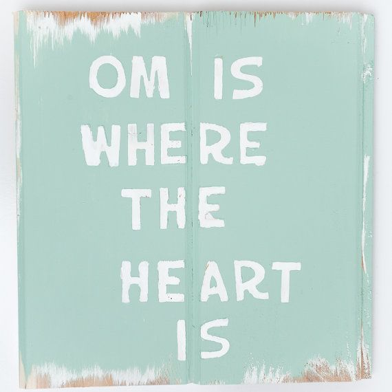 Wooden Sign Om Is Where The Heart Is By Salvagedsigns On