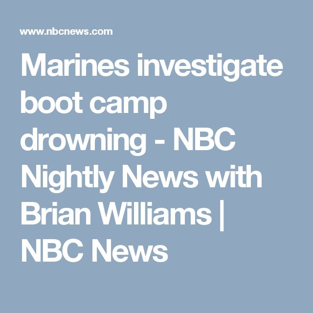 Marines investigate boot camp drowning - NBC Nightly News with Brian Williams | NBC News