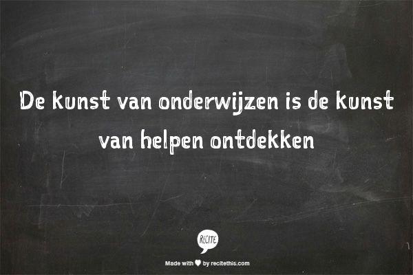 De kunst van onderwijzen is de kunst van helpen ontdekken