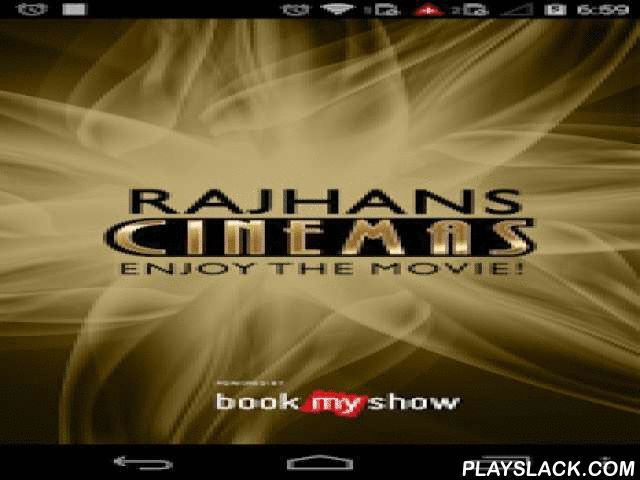 Rajhans Cinemas  Android App - playslack.com , The new Rajhans Cinemas application for Android is now available absolutely FREE.Get movie & cinema listings, check showtimes, choose your seats and buy tickets directly from your phone.Also, Rajhans Cinemas application supports multiple payment options which is 100% secure.