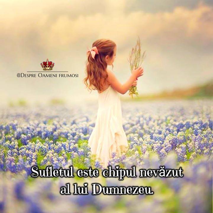 Sufletul este chipul nevăzut al lui Dumnezeu. ______________ The most beautiful posts   Despre Oameni frumosi  - pagina ta de frumos   http://ift.tt/2xyywKb  - arhiva cu peste 400 de postări... una mai frumoasă ca alta!