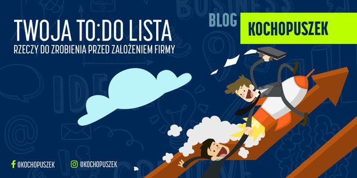 Twoja TO:DO lista rzeczy do zrobienia przed założeniem firmy – Blog Kochopuszek