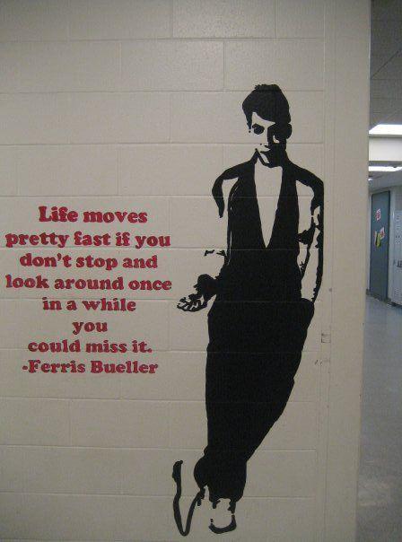 zoom.: Words Of Wisdom, Ferris Bueller, Street Art, John Hugh, Movie Quotes, Inspiration Quotes, Senior Quotes, Ferrisbueller, High Schools