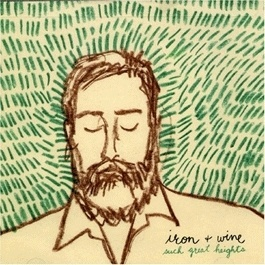 Such Great Heights by Iron and Wine - Music and Lyrics