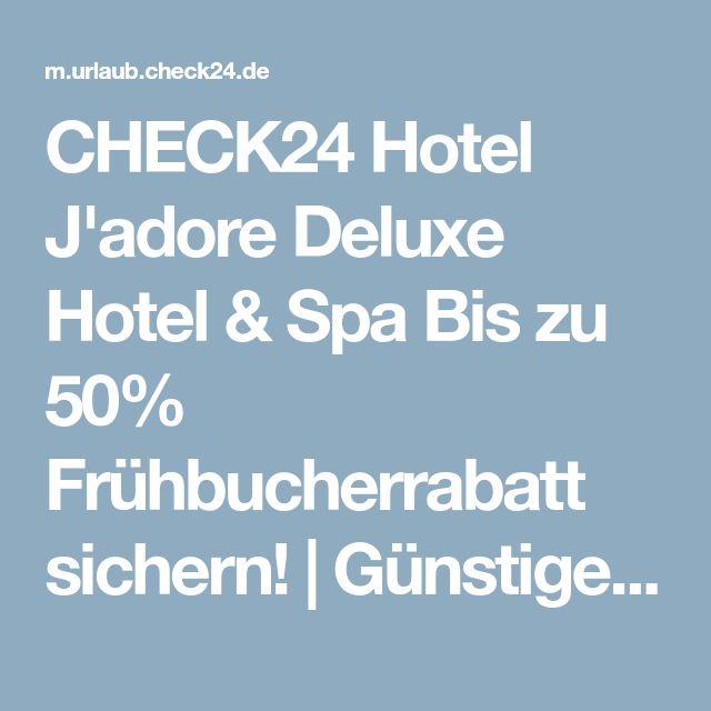 CHECK24 Hotel J'adore Deluxe Hotel & Spa Bis zu 50% Frühbucherrabatt sichern! | Günstige Reisen online buchen | CHECK24