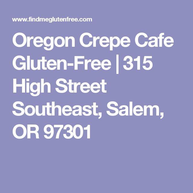 Oregon Crepe Cafe Gluten-Free   315 High Street Southeast, Salem, OR 97301