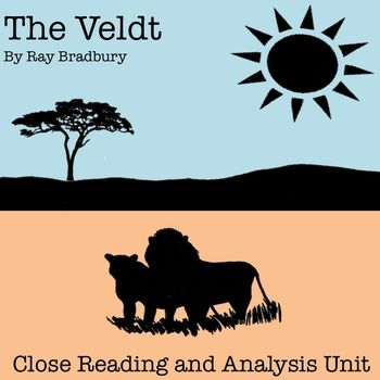 "Students easily get into reading and analyzing ""The Veldt"" by Ray Bradbury. They seem to find the concepts of the story fascinating and find many ways to relate the plot to their own lives. This week long unit will ensure that your students not only become engaged in the story, but that they thoroughly understand its purpose, implications, themes, and linguistic development. $"