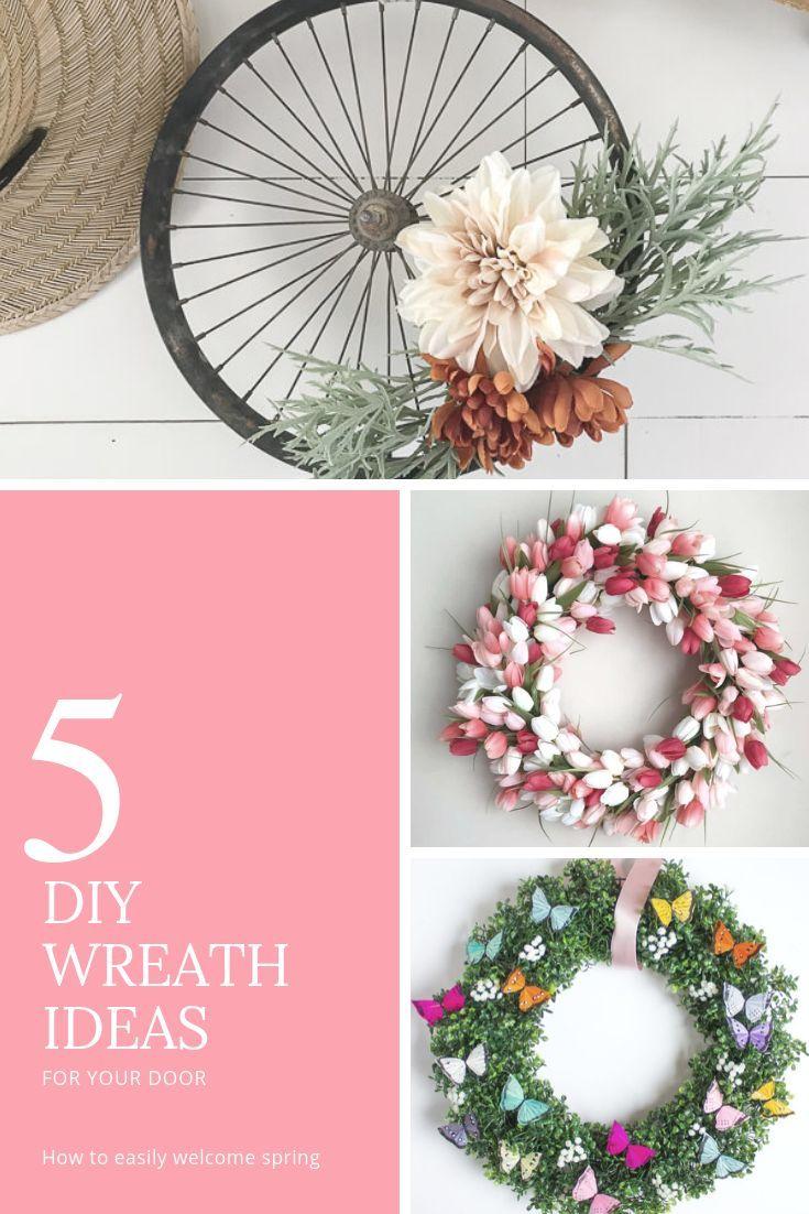 5 Diy Spring Wreath Ideas Diy Spring Wreath Wreaths Diy Wreath