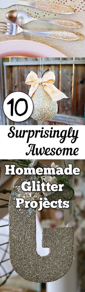 10 Surprisingly Awesome Homemade Glitter Projects