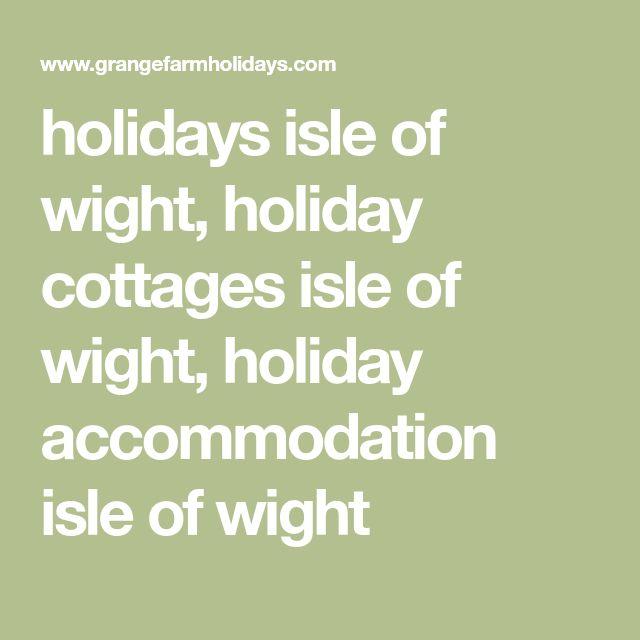 holidays isle of wight, holiday cottages isle of wight, holiday accommodation isle of wight