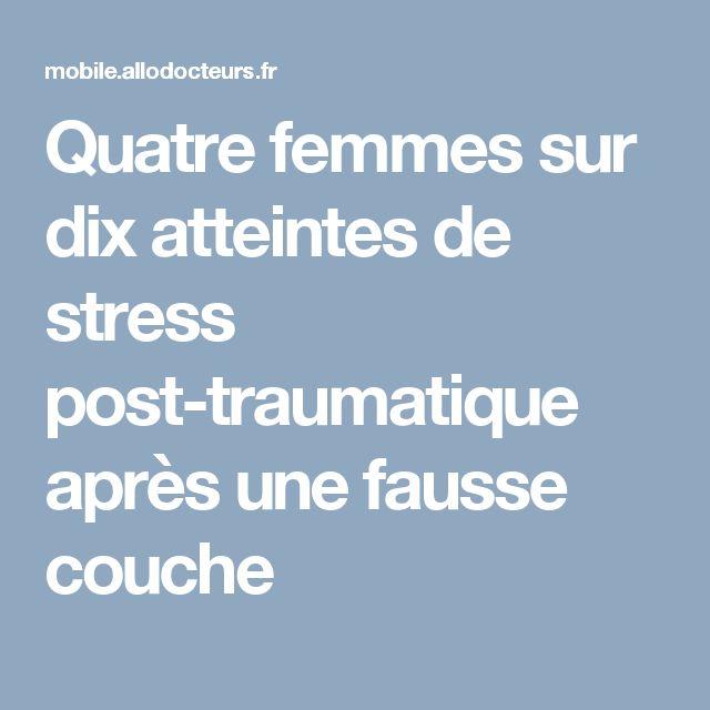 Quatre femmes sur dix atteintes de stress post-traumatique après une fausse couche
