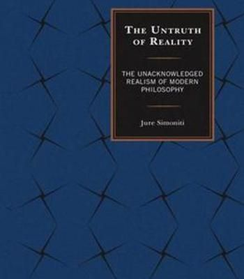 The Untruth Of Reality: The Unacknowledged Realism Of Modern Philosophy PDF