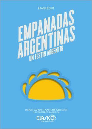 EMPANADAS ARGENTINAS (Cuisine): Amazon.es: Gaston Stivelmaher, Enrique Zanoni: Libros en idiomas extranjeros
