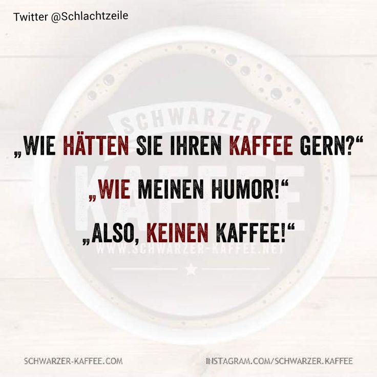 WIE MEINEN HUMOR – Schwarzer Kaffee