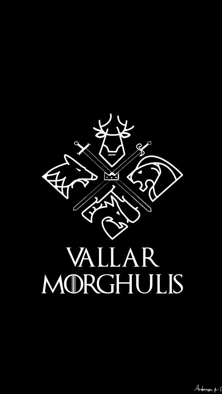 Valar Morghulis Game Of Thrones Wallpaper Iphone