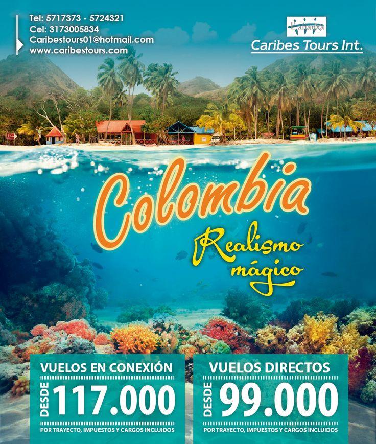 Caribes tours te invita a que viajes por Colombia  #ColombiaEsRealismoMagico  Vuelos con conexión desde $117.000 Vuelos directos desde $99.000  Aprovecha y llama al 5717373 - 5724321 - 3173005834
