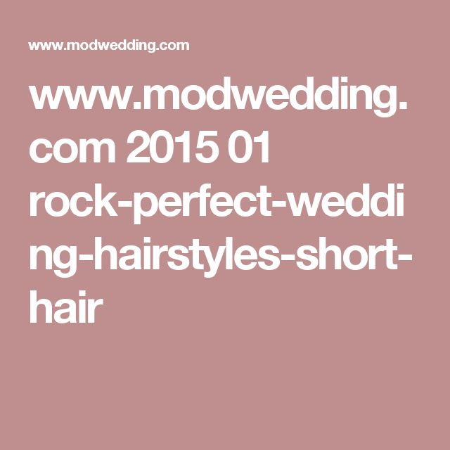 www.modwedding.com 2015 01 rock-perfect-wedding-hairstyles-short-hair