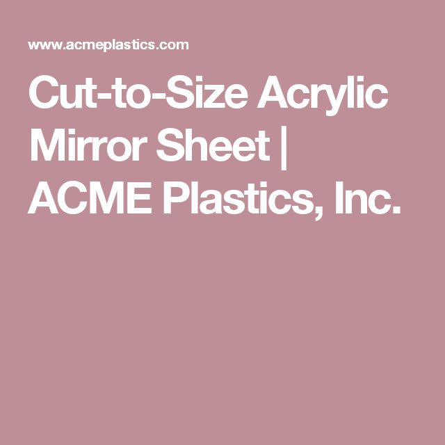 Cut-to-Size Acrylic Mirror Sheet | ACME Plastics, Inc.