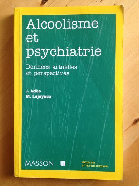 #médecine : Alcoolisme Et Psychiatrie. Données Actuelles Et Perspectives / Adès - Lejoyeux. L'alcoolisme est une conduite pathologique qui, sans être assimilable à une maladie mentale, entretient avec la psychiatrie des relations nombreuses et complexes. Au-delà de ses conséquences sur la vie mentale, l'alcoolo-dépendance est une authentique toxicomanie dont les déterminants biologiques, psychopathologiques, culturels, sociaux, sont l'objet d'une recherche foisonnante. Ces approches…