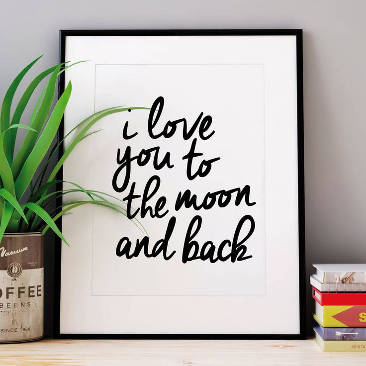 'I Love You To The Moon And Back' Typography Print