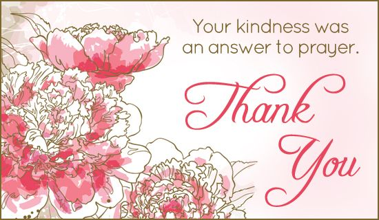 Your kindness was an answer to prayer. Thank you! | Thank ...