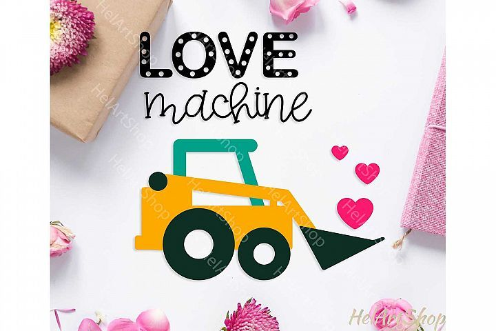 Download Love Machine svg, valentine's day svg, digger svg in 2020 ...