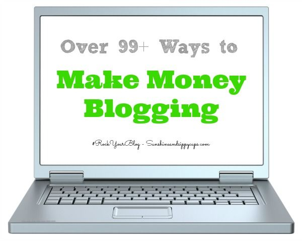 99+ Ways to Make Money Blogging