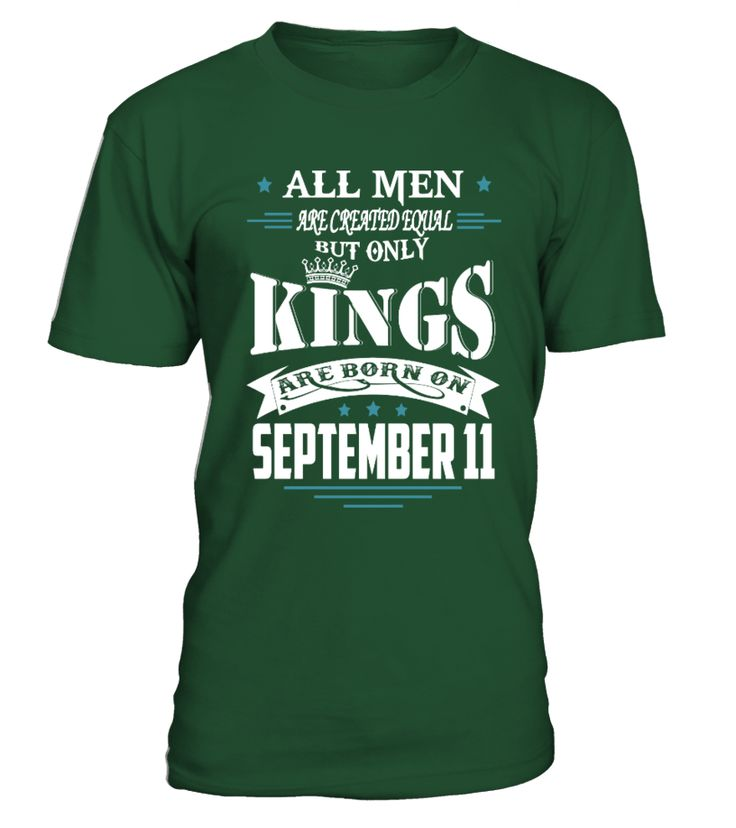 Kings are born on September 11  funny video game shirts, video game shirts, video game tee shirts #videogame #videogameshirt #videogamequotes #hoodie #ideas #image #photo #shirt #tshirt #sweatshirt #tee #gift #perfectgift #birthday #Christmas