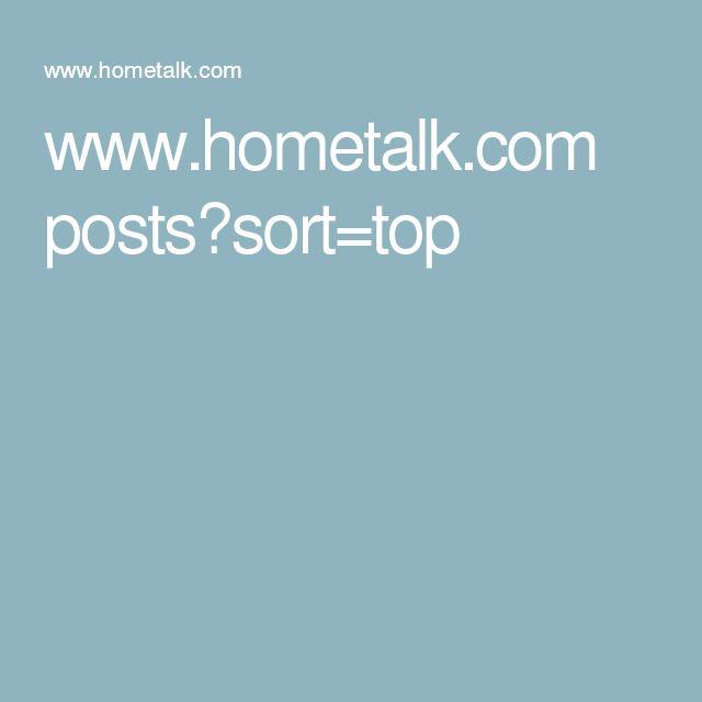 www.hometalk.com posts?sort=top