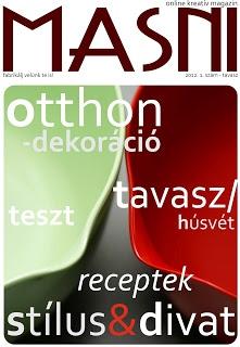 Masni Dekoráció: Magazin 2012/01  http://issuu.com/masnidekoracio/docs/masnidekoracio