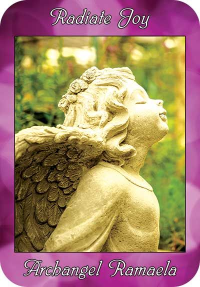 Radiate Joy ~  Archangel Ramaela ~  from the Ask Angels Oracle Cards