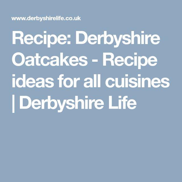 Recipe: Derbyshire Oatcakes - Recipe ideas for all cuisines | Derbyshire Life