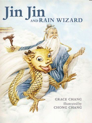 Jin Jin and Rain Wizard by Grace Chang. The second story about the lovable little dragon, Jin Jin. It introduces readers to yet another fascinating aspect of Chinese culture. At the end of the book, two additional pages describe the history of rice and the legend of the Rain Wizard.