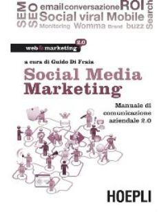 """""""SOCIAL MEDIA MARKETING Manuale di comunicazione aziendale 2.0"""" Guido Di Fraia  http://www.hoepli.it/libro/social-media-marketing/9788820346065.html  #smm #seo #sem #comunicazione #libri #marketing #Fraia"""