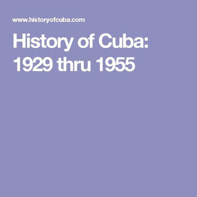 History of Cuba: 1929 thru 1955